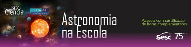 """Sala de Ciências Sesc AM promove palestra """"Astronomia na Escola"""""""